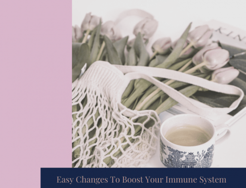 Easy Changes To Boost Your Immune System